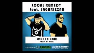 LOCAL REMEDY - Smoke Signals ft. Jagarizzar (prod. by Alexis)
