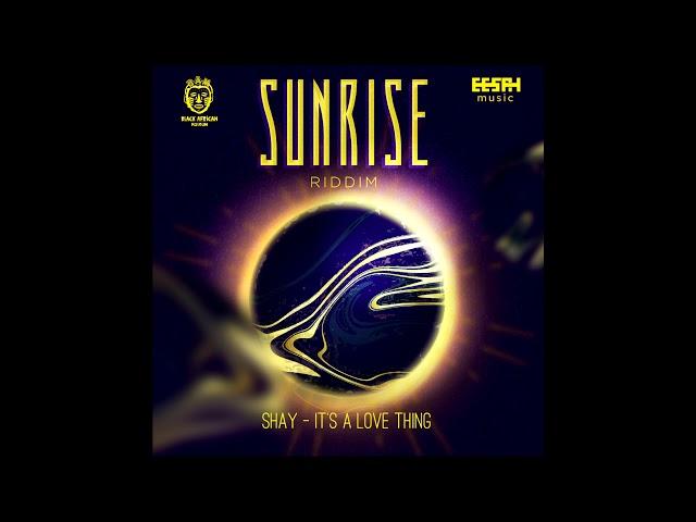 SUNRISE RIDDIM (DANCEHALL) - 2018 - BLACK AFRICAN MUSEUM