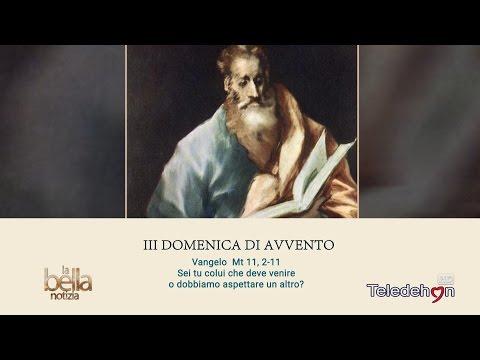 LA BELLA NOTIZIA - III DOMENICA DI AVVENTO - ANNO A
