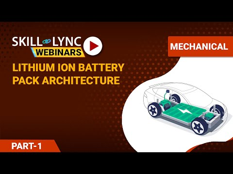 Lithium ion Battery Pack Architecture (Part - 1) | Mechanical Workshop