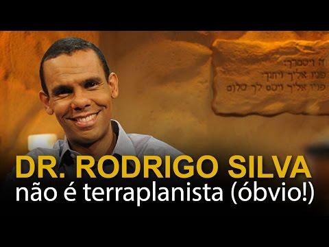 Dr. Rodrigo Silva não é terraplanista (óbvio!)