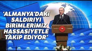 """Cumhurbaşkanı Erdoğan: """"Almanya'daki Saldırıyı Birimlerimiz Hassasiyetle Takip Ediyor"""""""