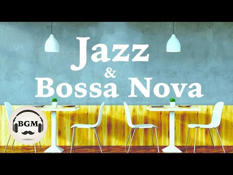 Download Youtube: RELAXING CAFE MUSIC - JAZZ & BOSSA NOVA MUSIC - MUSIC FOR STUDY, WORK - BACKGROUND MUSIC