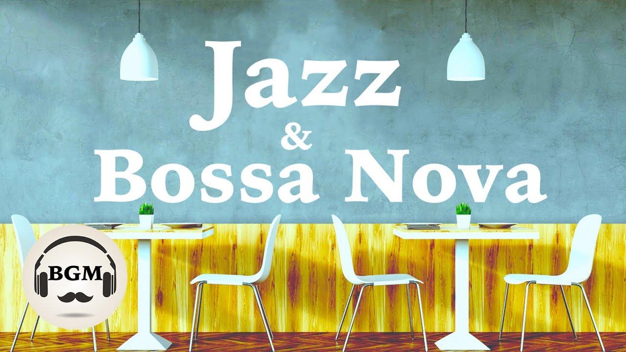 Relaxing Cafe Music Jazz Bossa Nova Music Music For Study Work Background Music Youtube