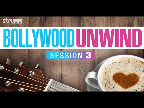 Bollywood Unwind-Session 3 Jukebox