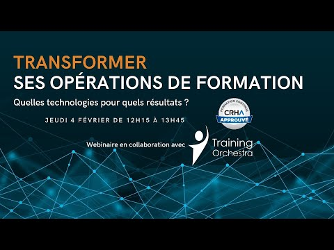 Webinar - Transforming its training operations : What technologies for what results?