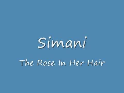 Simani,  The Rose In Her Hair