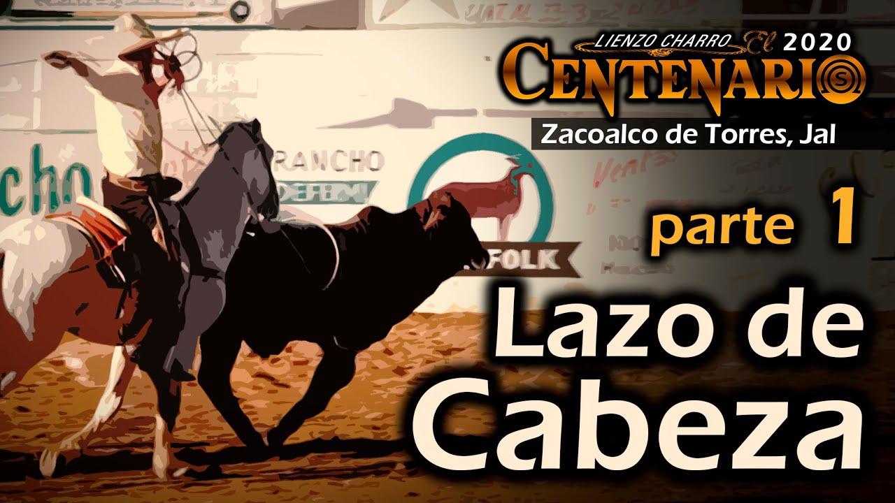 LAZO DE CABEZA parte 1 - Torneo El Centenario, Zacoalco 2020
