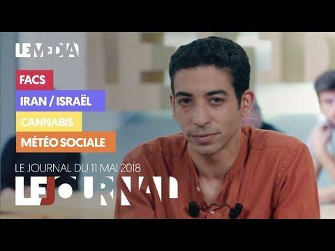 LE JOURNAL DU 11 MAI 2018 : FACS, IRAN/ISRAËL, CANNABIS, MÉTÉO SOCIALE