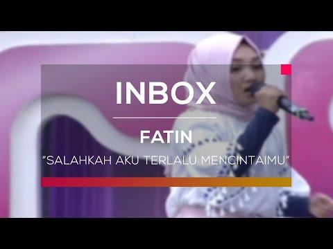 Fatin - Salahkah Aku Terlalu Mencintaimu (Live on Inbox)