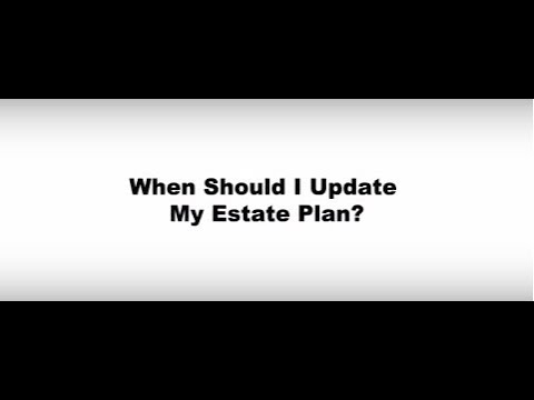 When to update your estate plan?