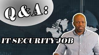 IT security position job Q&A (part 1)