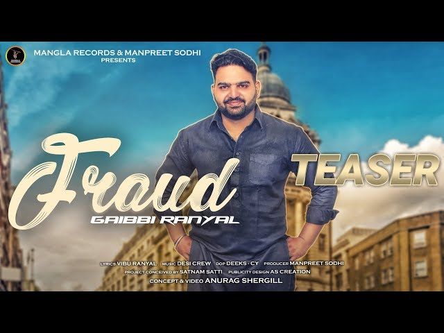Fraud (Teaser) : Gaibbi Ranyal | Desi Crew | Latest Punjabi Songs 2018 | Mangla Records