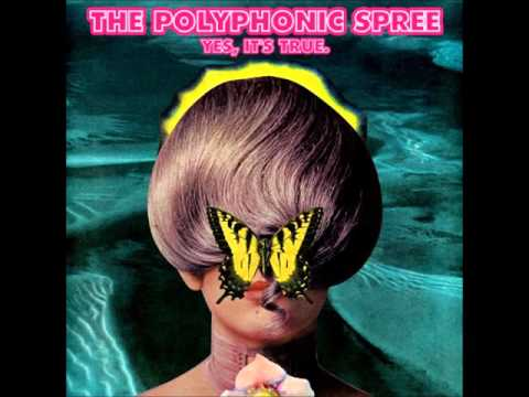 The Polyphonic Spree - Yes Its True (Full Album)