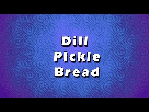 Dill Pickle Bread | EASY RECIPES | EASY TO LEARN