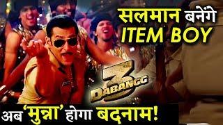 Salman Khan To Do A Special Item Song Munna Badnaam in Dabangg 3?