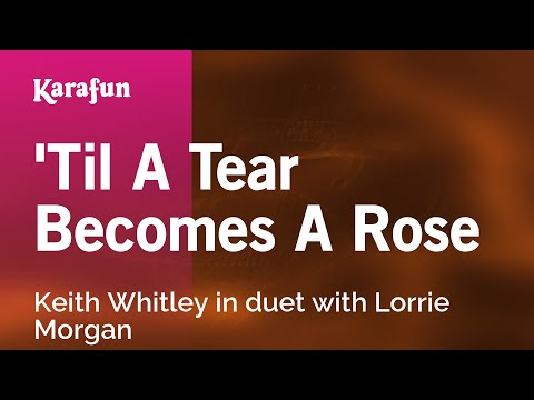 Karaoke 'Til A Tear Becomes A Rose - Keith Whitley *