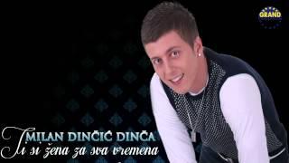 Milan Dincic Dinca - Ti si zena za sva vremena - (Audio 2012)