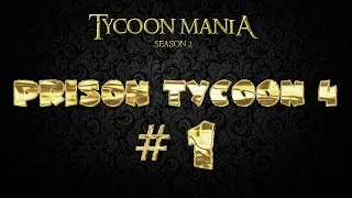 Lets Play Prison Tycoon 4 (Tycoon Mania 2.0) - Part 1