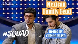 Desmadre #SQUAD - Mexican Family Feud w/Chingo Bling
