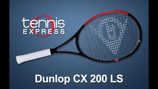 Dunlop CX 200 LS Tennis Racquet Review | Tennis Express