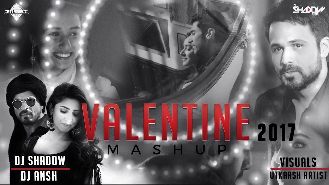 Valentine Mashup 2017 | DJ Shadow Dubai U0026 DJ Ansh | Full Video   YouTube