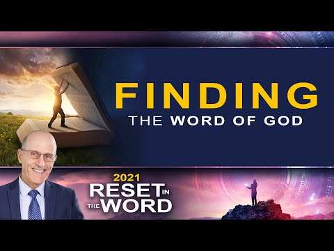 "Reset in the Word: ""Finding the Word of God"" with Doug Batchelor"