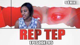 Série - Rep Tep - Episode 95