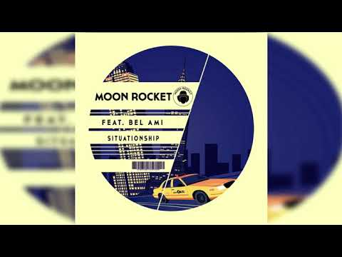 Moon Rocket feat. Bel-Ami _ Situationship