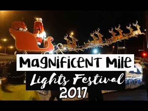 Magnificent Mile Lights Festival 2017   - Chicago