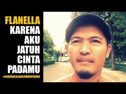 Free Download Flanella - Karena Aku Jatuh Cinta Padamu #karenakaliankamibertahan (unofficial Video @pakzam) Mp3 dan Mp4
