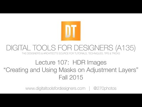 Lecture 107 - HDR Images and Masks in Photoshop (Fall 2015)