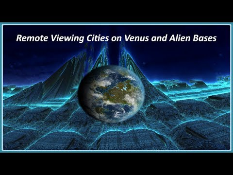 Remote Viewing Cities on Venus and Alien Bases
