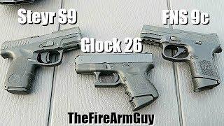 FNS 9c vs Glock 26 vs Steyr S9 - Range Comparison  - TheFireArmGuy