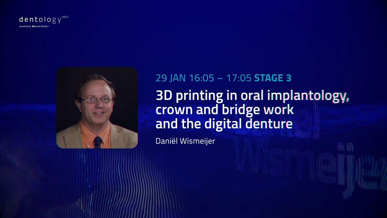 Prof. Dr. Daniël Wismeijer - 3D printing in oral implantology, crown and bridge work