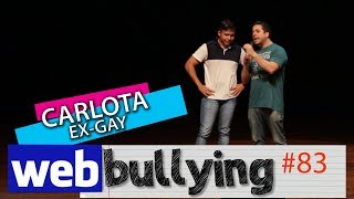 WEBBULLYING #83 - CARLOTA EX GAY (MACEIÓ)