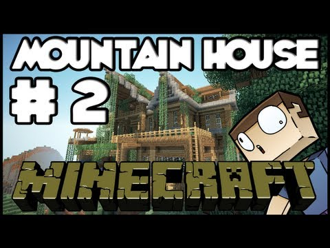 Minecraft Lets Build: Mountain House - Part 2