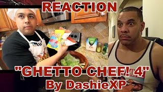 GHETTO CHEF! 4 REACTION