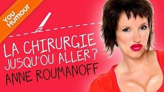 Anne Roumanoff : la chirurgie esthétique, jusqu'où aller?