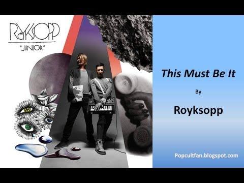 Royksopp - This Must Be It (Lyrics)