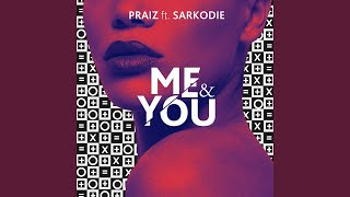 Me and You (feat. Sarkodie)