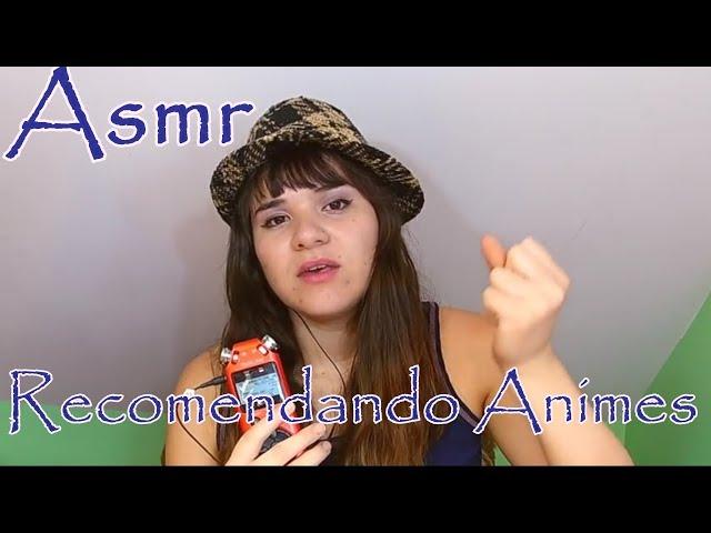 ASMR CHILE/ ESPAÑOL: Recomendando Mis Animes Favoritos :3