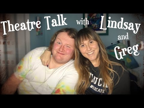 Theatre Talk with Lindsay & Greg (ep1) SHARING OUR EXPERIENCES
