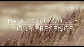 Your Presence by Paul Critchley