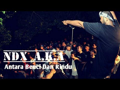 NDX A.K.A - Antara Benci Dan Rindu (Trap Music)
