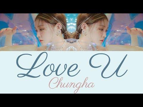 Chungha - Love U [Hang, Rom & Eng Lyrics]