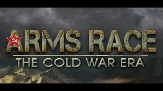Arms Race - The Cold War Era - A First Look