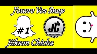 J'OUVRE VOS SNAPCHAT !  | Jiikson Chicha
