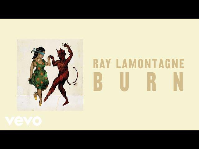Ray LaMontagne - Burn (Official Audio)