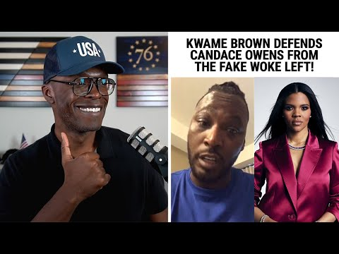 Kwame Brown DEFENDS Candace Owens From The Fake Woke Left!